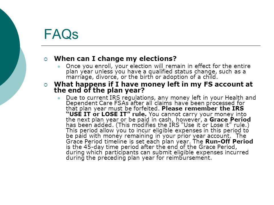 FAQs When can I change my elections