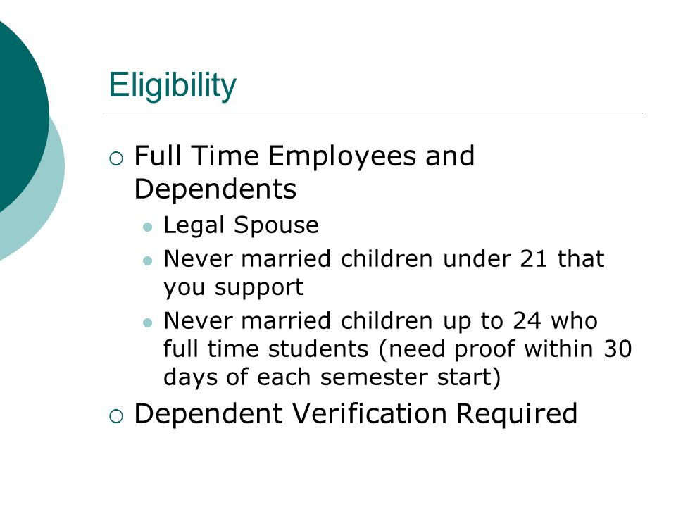 Eligibility Full Time Employees and Dependents