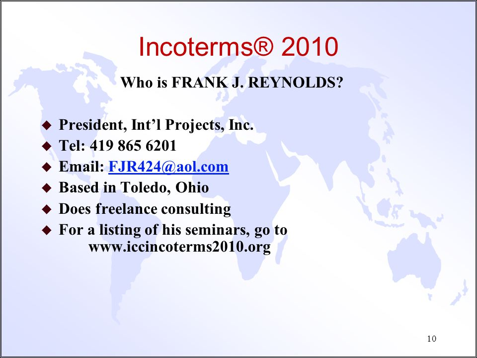 Incoterms® 2010 Who is FRANK J. REYNOLDS