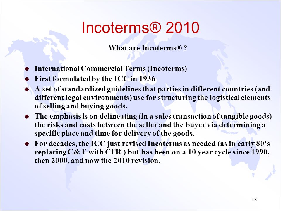 Incoterms® 2010 What are Incoterms®