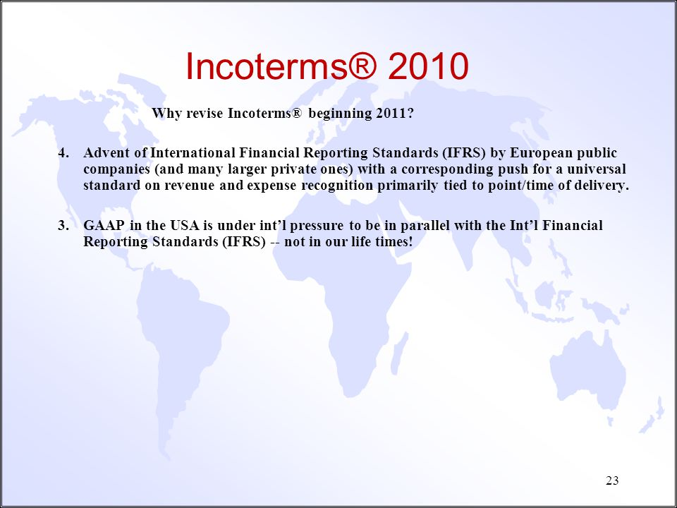 Incoterms® 2010 Why revise Incoterms® beginning 2011