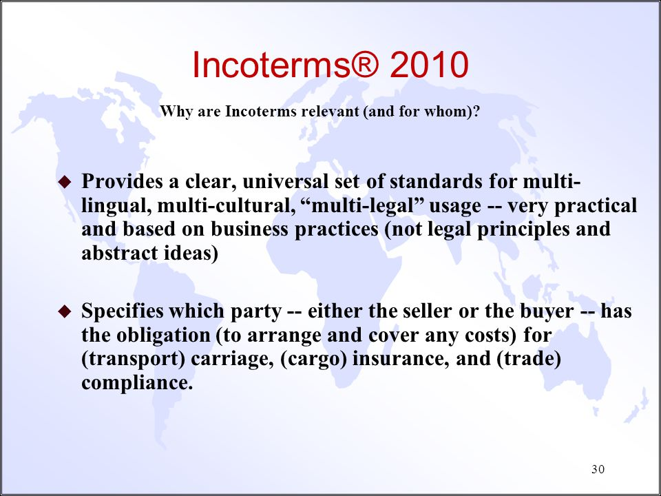 Incoterms® 2010 Why are Incoterms relevant (and for whom)