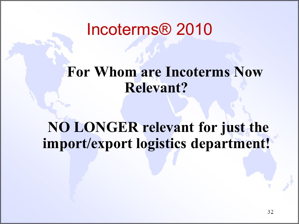 Incoterms® 2010 For Whom are Incoterms Now Relevant.