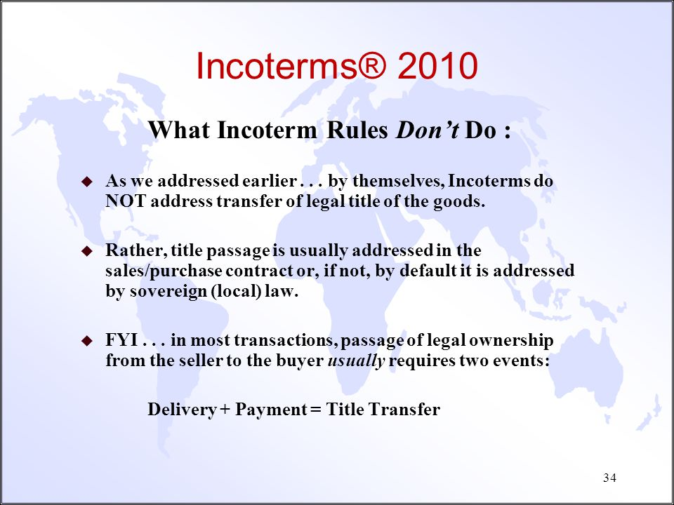 Incoterms® 2010 What Incoterm Rules Don't Do :