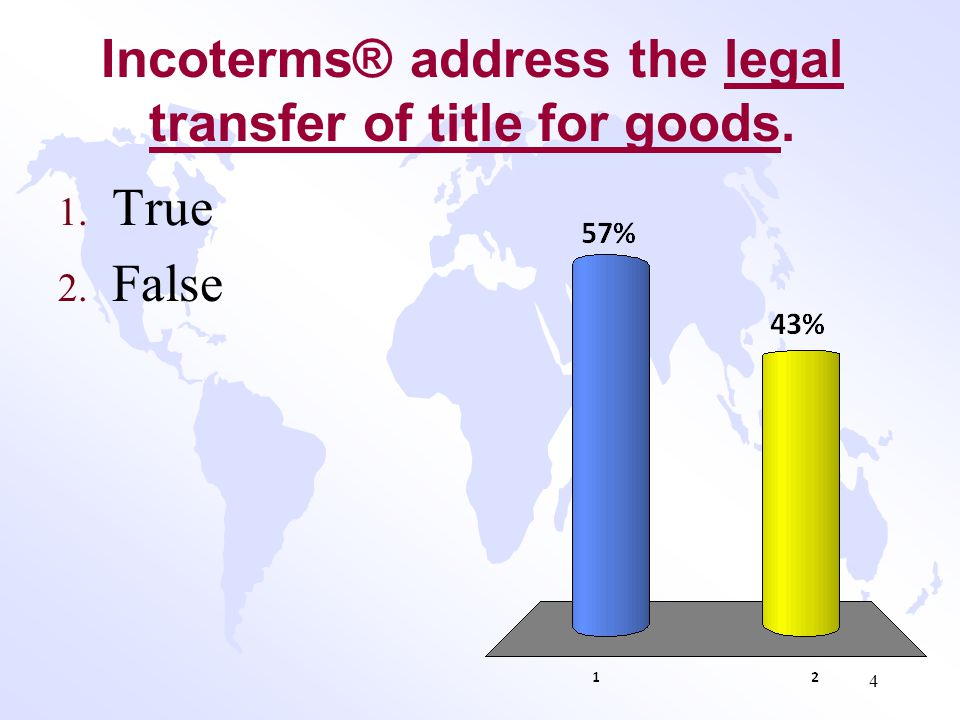 Incoterms® address the legal transfer of title for goods.