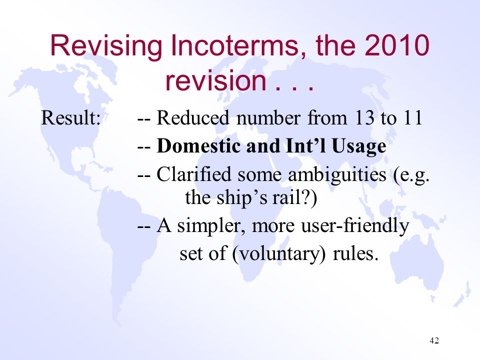 Revising Incoterms, the 2010 revision . . .