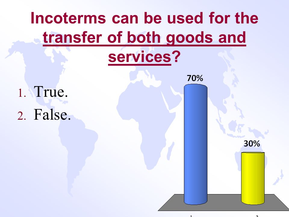 Incoterms can be used for the transfer of both goods and services