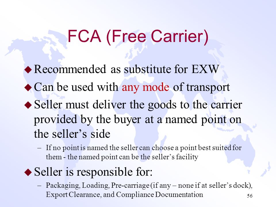 FCA (Free Carrier) Recommended as substitute for EXW