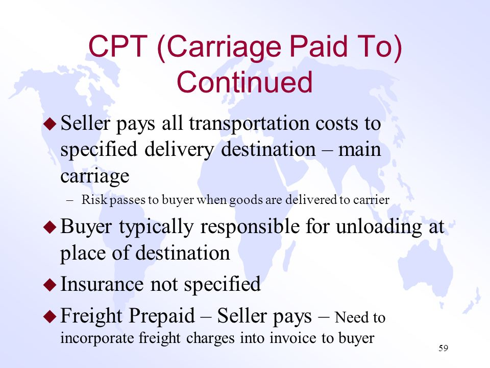CPT (Carriage Paid To) Continued