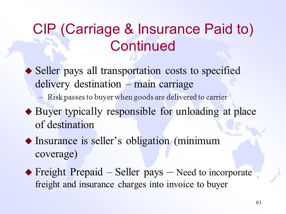 CIP (Carriage & Insurance Paid to) Continued