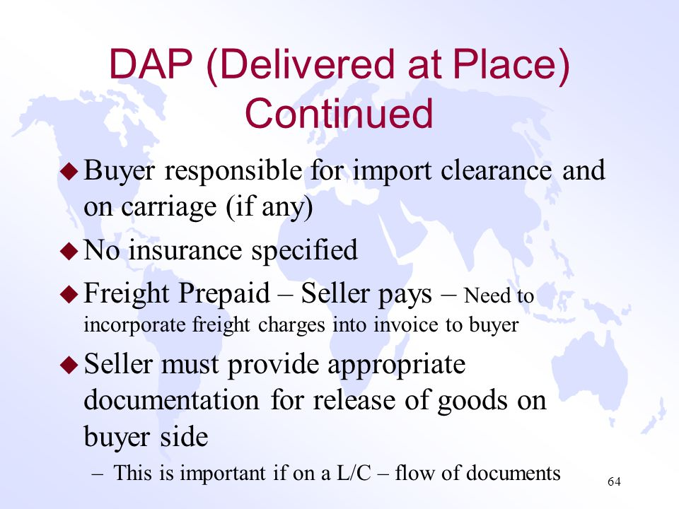 DAP (Delivered at Place) Continued