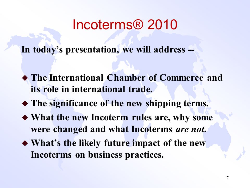 Incoterms® 2010 In today's presentation, we will address --