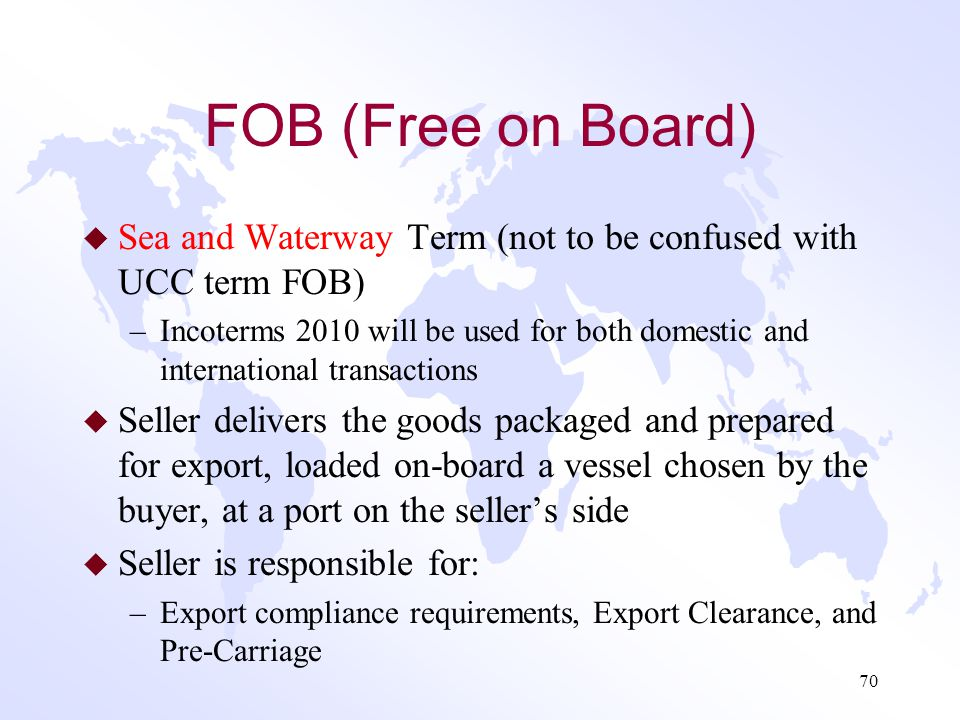 FOB (Free on Board) Sea and Waterway Term (not to be confused with UCC term FOB)