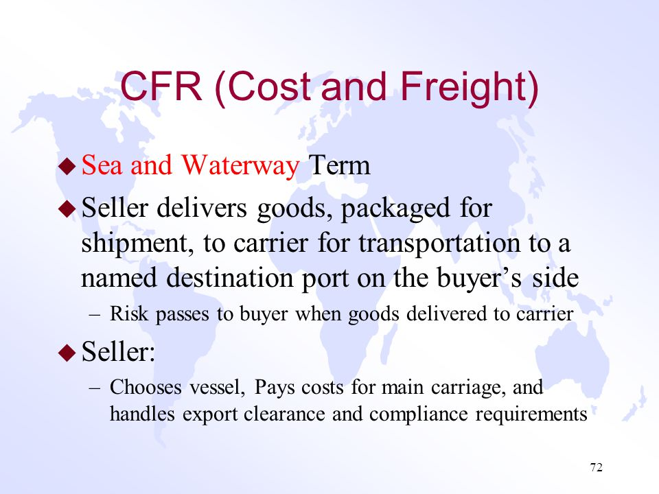 CFR (Cost and Freight) Sea and Waterway Term