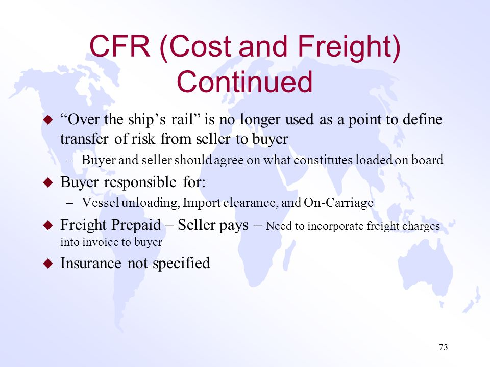 CFR (Cost and Freight) Continued