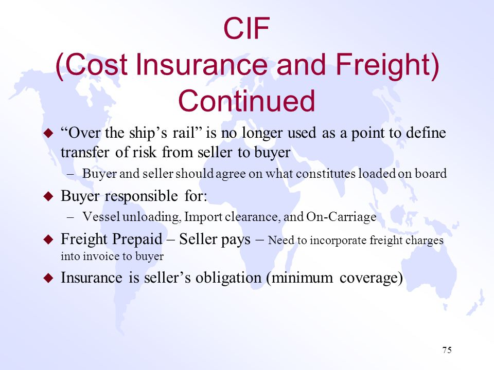 CIF (Cost Insurance and Freight) Continued