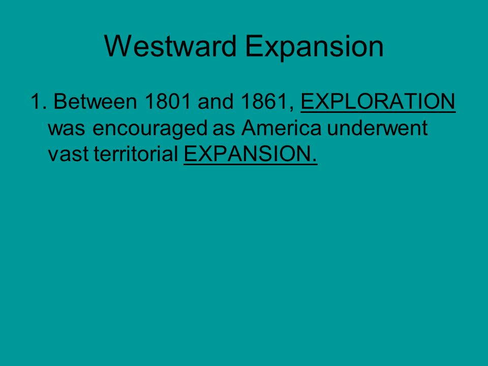 Westward Expansion 1.