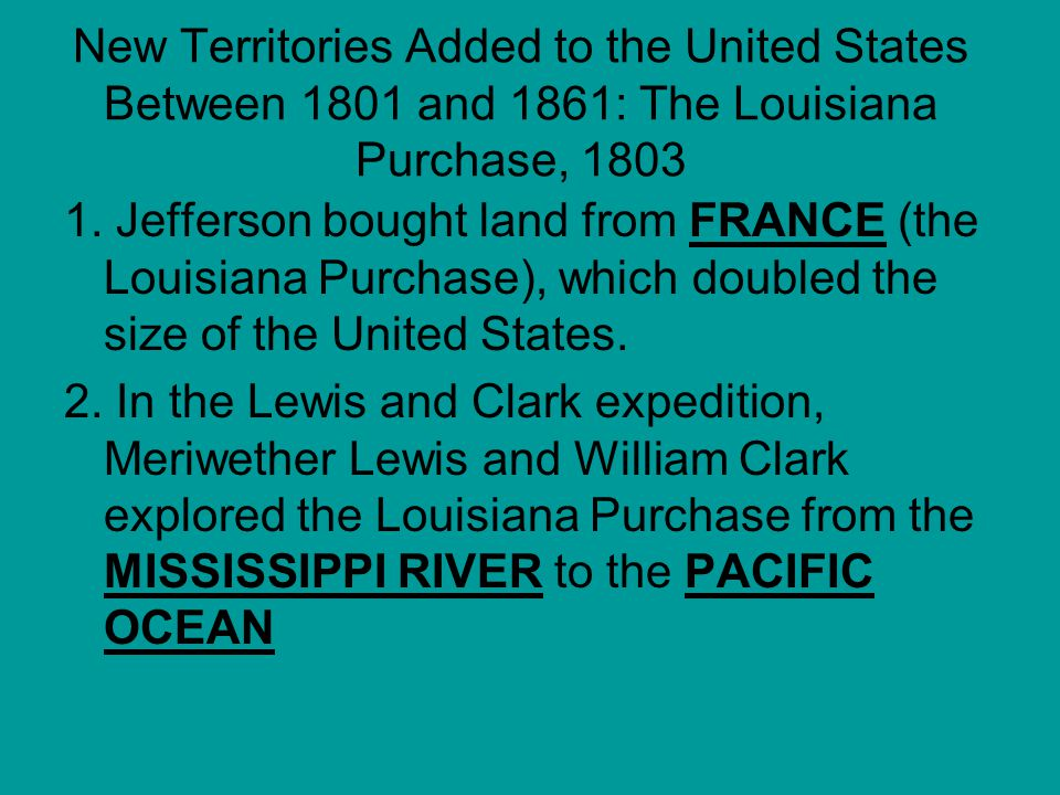 New Territories Added to the United States Between 1801 and 1861: The Louisiana Purchase, 1803