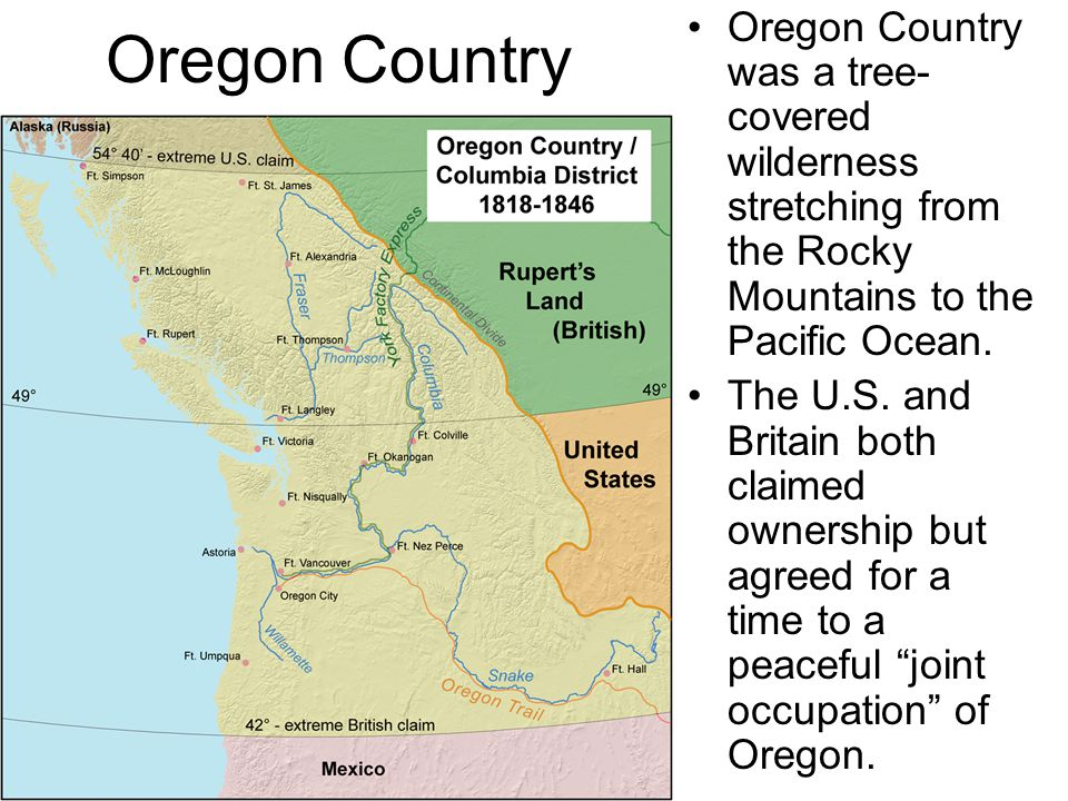 Oregon Country was a tree-covered wilderness stretching from the Rocky Mountains to the Pacific Ocean.
