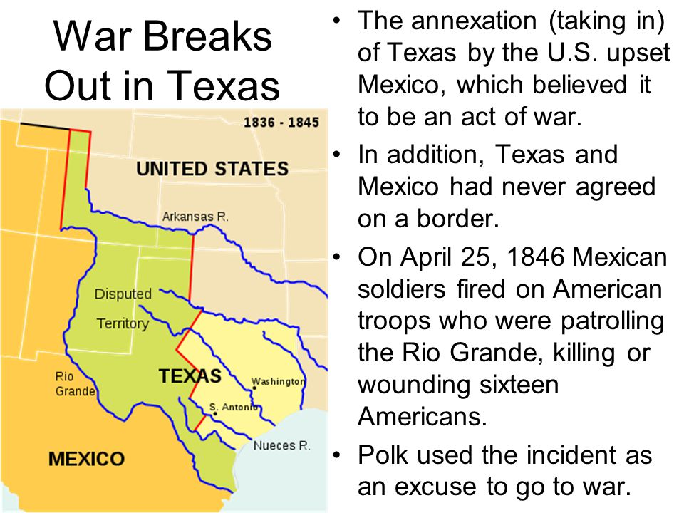 The annexation (taking in) of Texas by the U. S