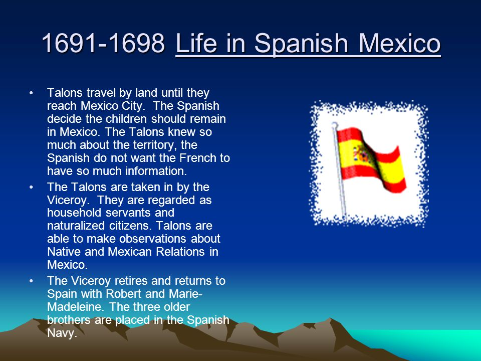 1691-1698 Life in Spanish Mexico