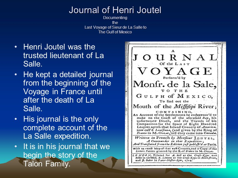 Journal of Henri Joutel Documenting the Last Voyage of Sieur de La Salle to The Gulf of Mexico