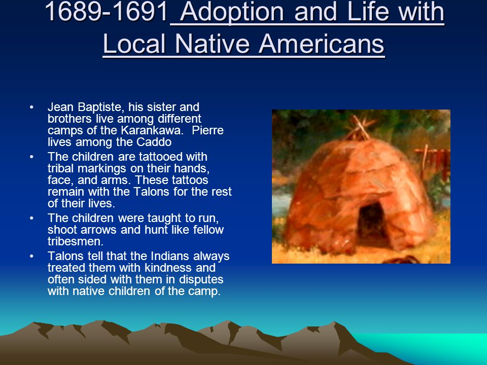 1689-1691 Adoption and Life with Local Native Americans