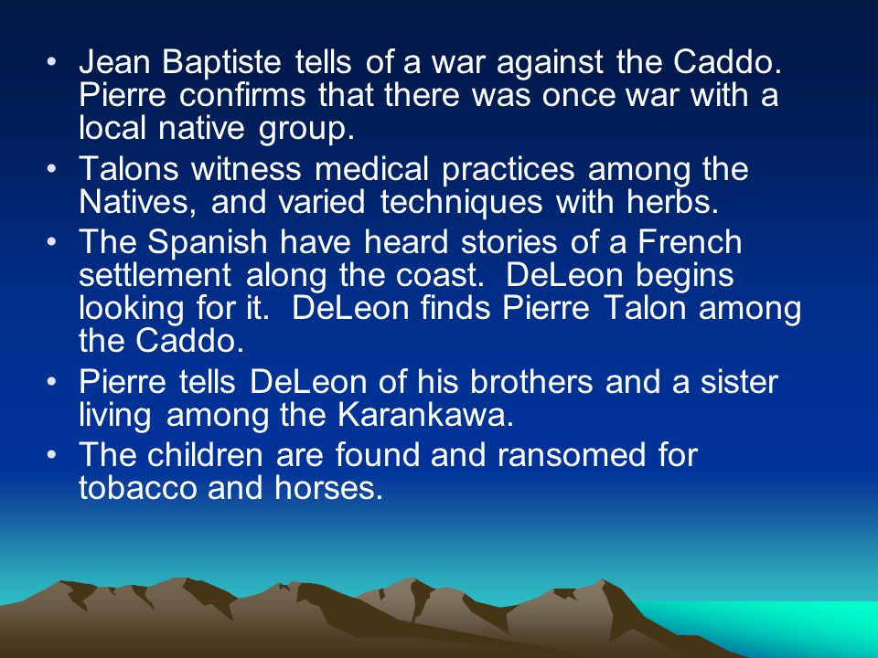 Jean Baptiste tells of a war against the Caddo