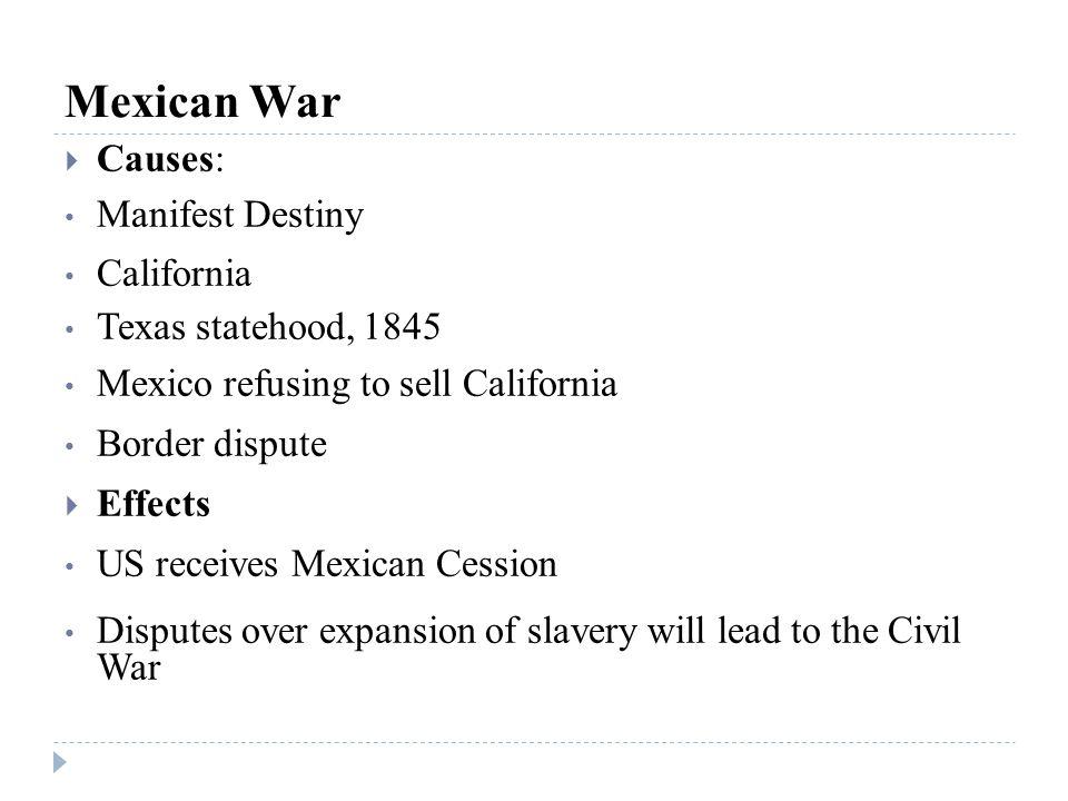 Mexican War Causes: Manifest Destiny California Texas statehood, 1845