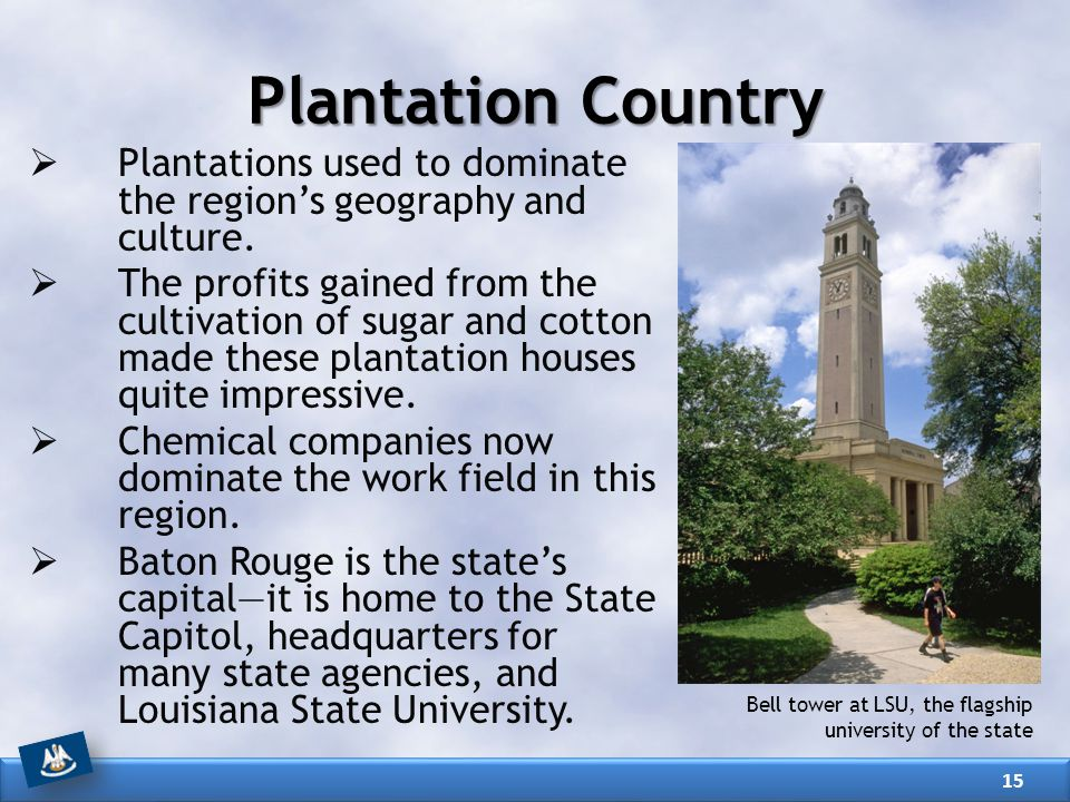 Plantation Country Plantations used to dominate the region's geography and culture.