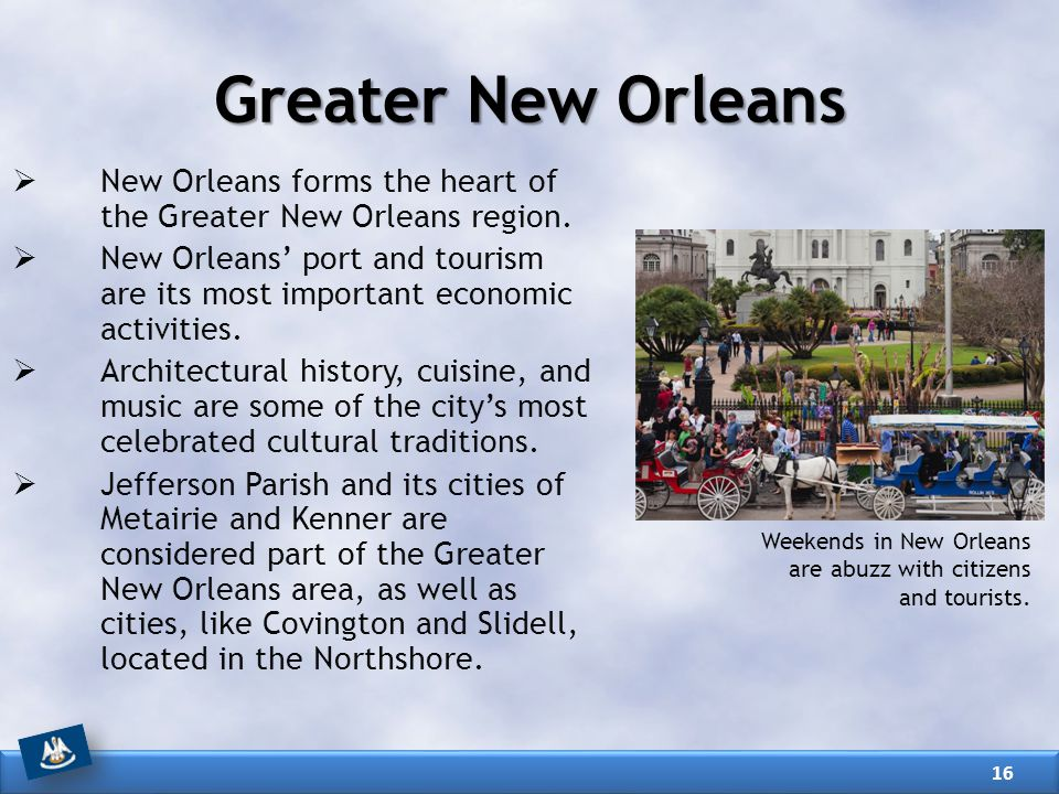 Greater New Orleans New Orleans forms the heart of the Greater New Orleans region.