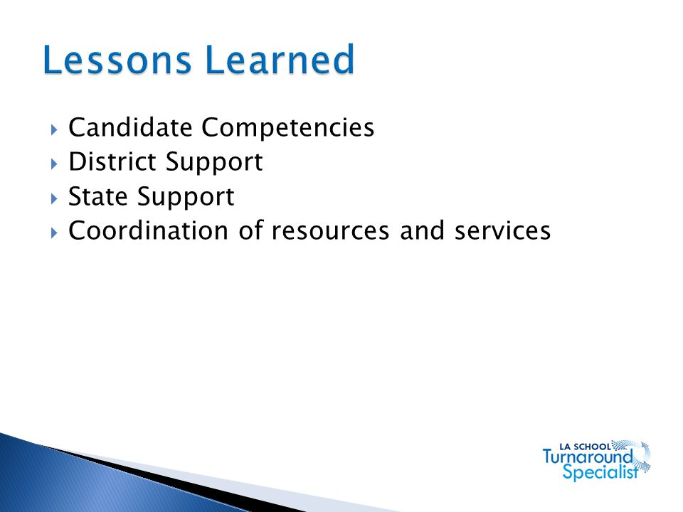 Lessons Learned Candidate Competencies District Support State Support