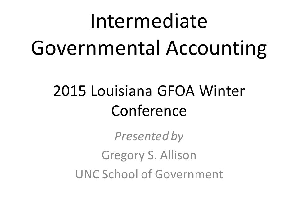 Presented by Gregory S. Allison UNC School of Government