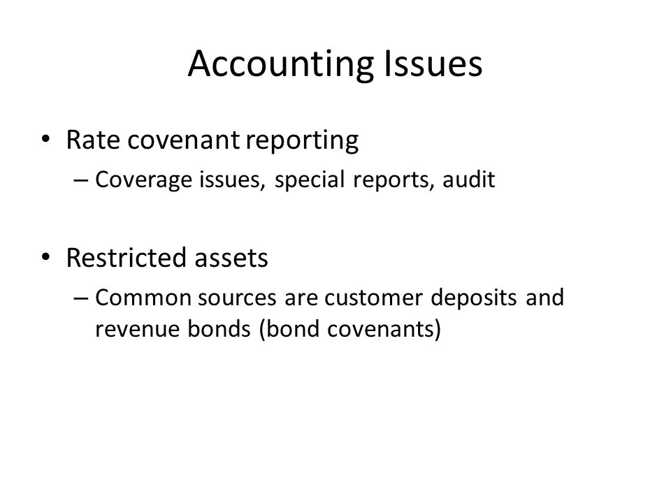 Accounting Issues Rate covenant reporting Restricted assets