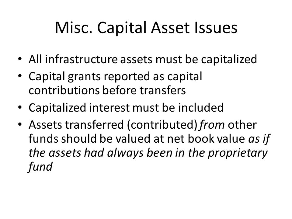 Misc. Capital Asset Issues