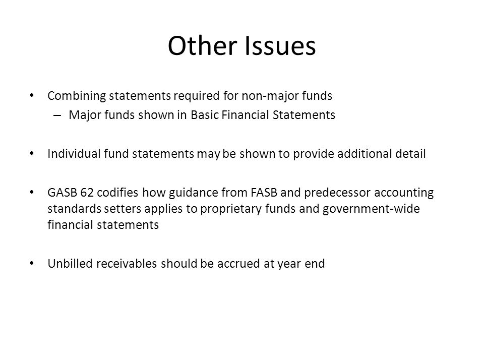 Other Issues Combining statements required for non-major funds