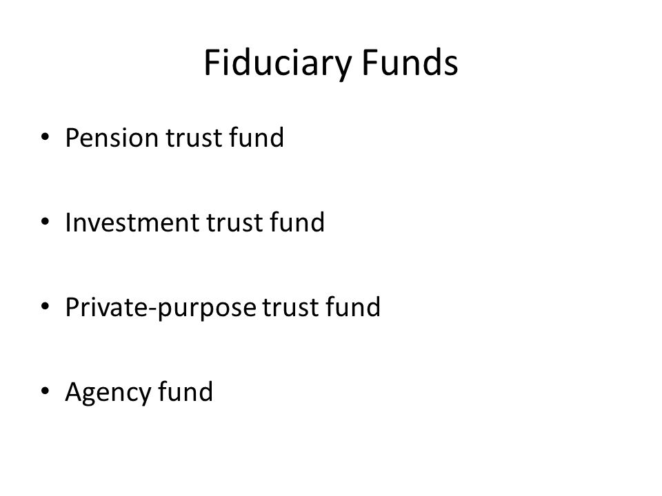 Fiduciary Funds Pension trust fund Investment trust fund