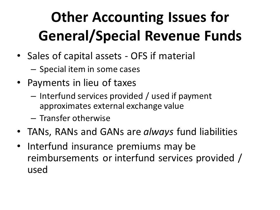 Other Accounting Issues for General/Special Revenue Funds