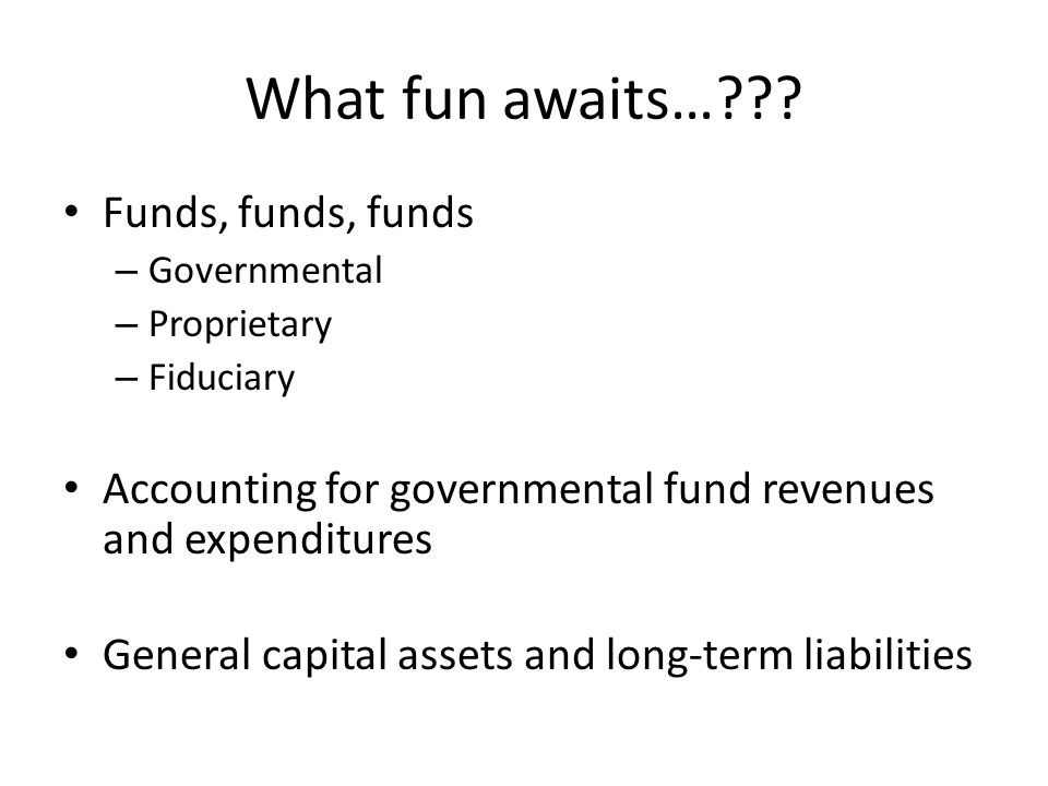 What fun awaits… Funds, funds, funds
