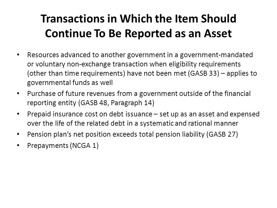 Transactions in Which the Item Should Continue To Be Reported as an Asset
