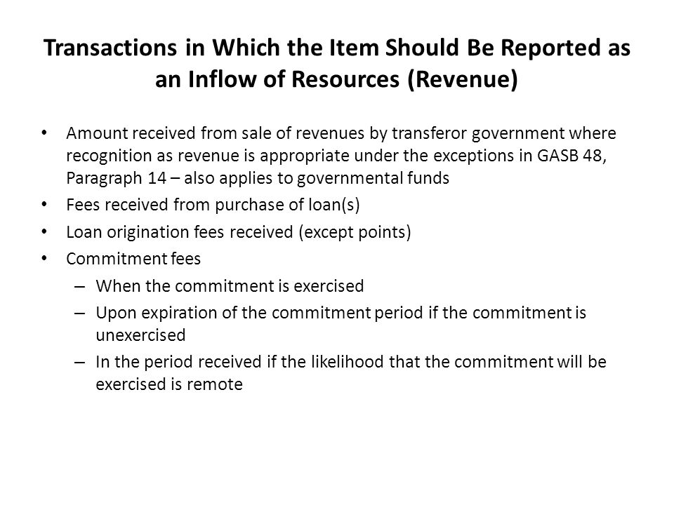 Transactions in Which the Item Should Be Reported as an Inflow of Resources (Revenue)