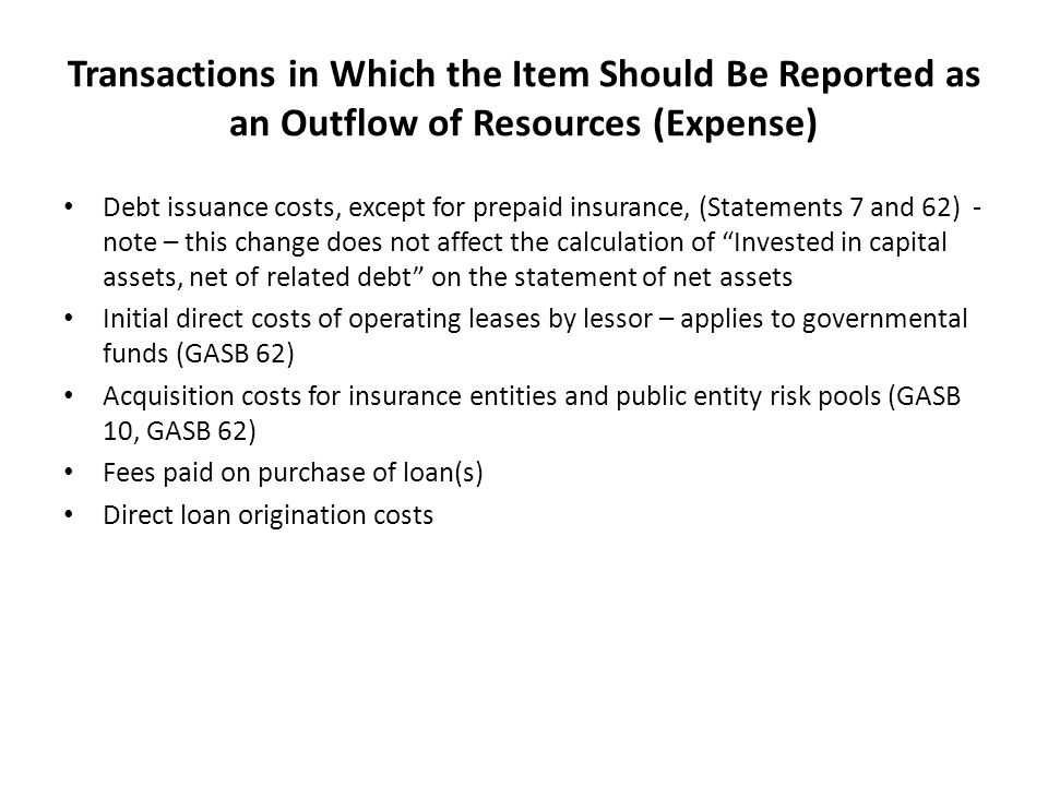 Transactions in Which the Item Should Be Reported as an Outflow of Resources (Expense)