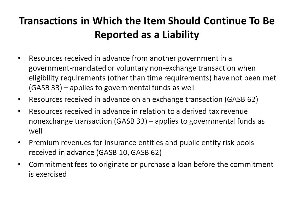 Transactions in Which the Item Should Continue To Be Reported as a Liability
