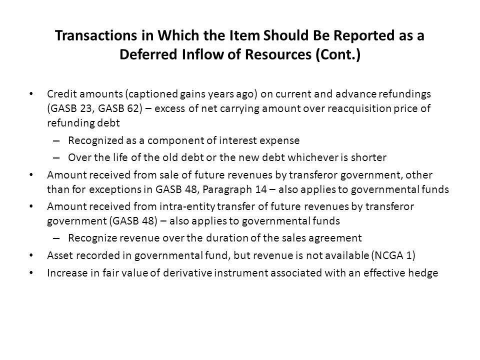 Transactions in Which the Item Should Be Reported as a Deferred Inflow of Resources (Cont.)