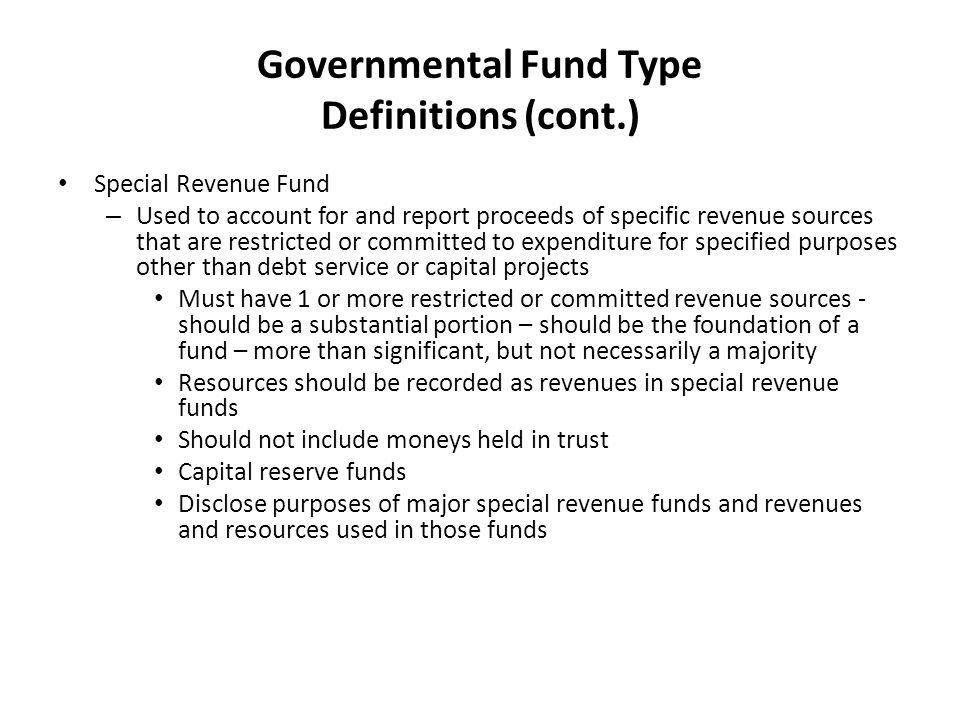 Governmental Fund Type Definitions (cont.)