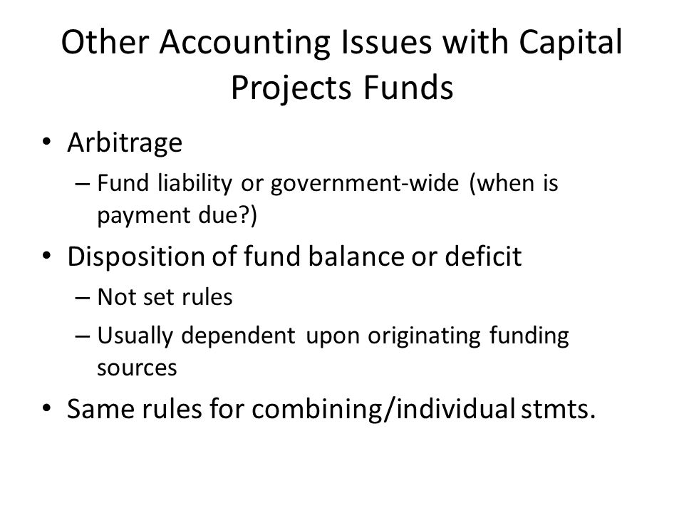 Other Accounting Issues with Capital Projects Funds