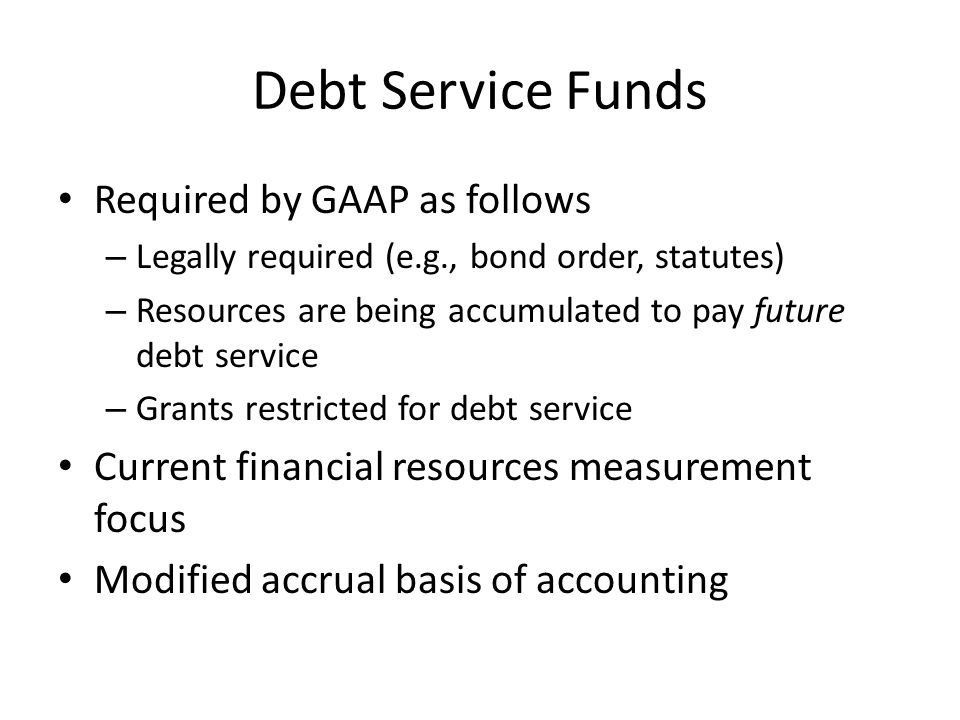 Debt Service Funds Required by GAAP as follows