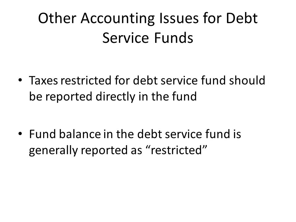 Other Accounting Issues for Debt Service Funds
