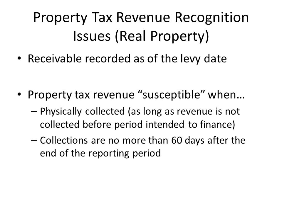 Property Tax Revenue Recognition Issues (Real Property)