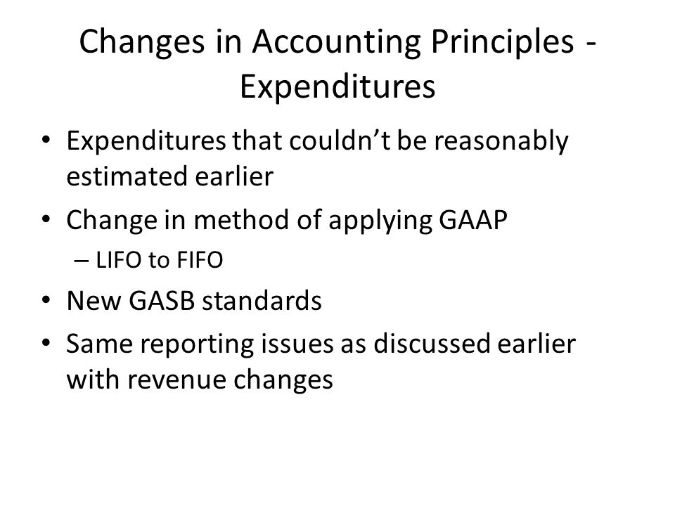 Changes in Accounting Principles - Expenditures